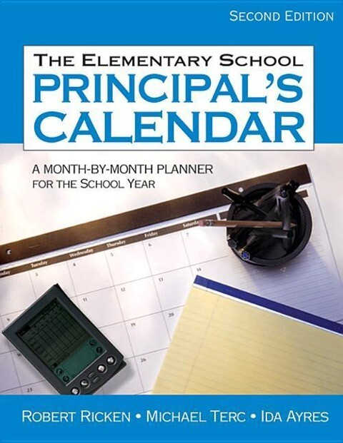 The Elementary School Principal's Calendar: A Month-By-Month Planner for the School Year als Buch