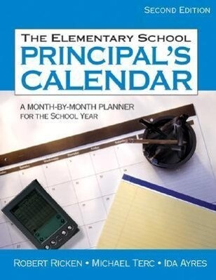 The Elementary School Principal's Calendar: A Month-By-Month Planner for the School Year als Taschenbuch