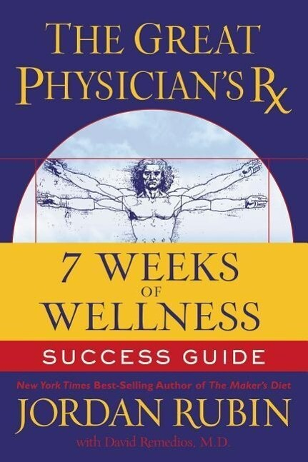 The Great Physicians RX for 7 Weeks of Wellness Success Guide als Taschenbuch