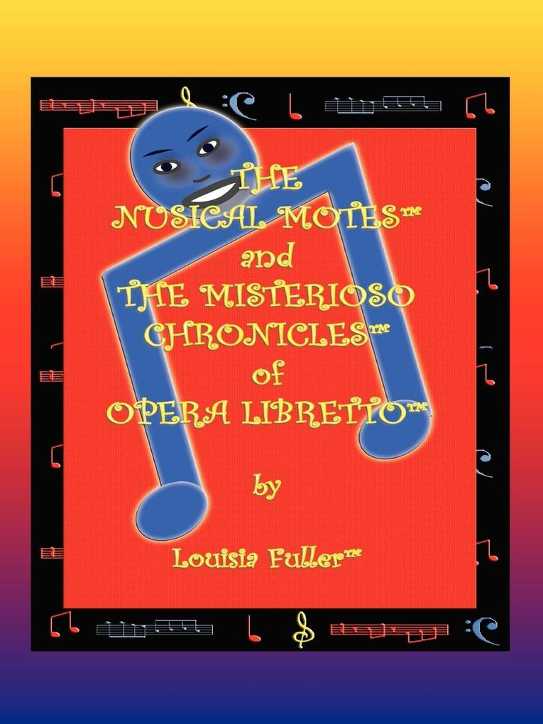The Nusical Motes and the Misterioso Chronicles of Opera Libretto als Taschenbuch