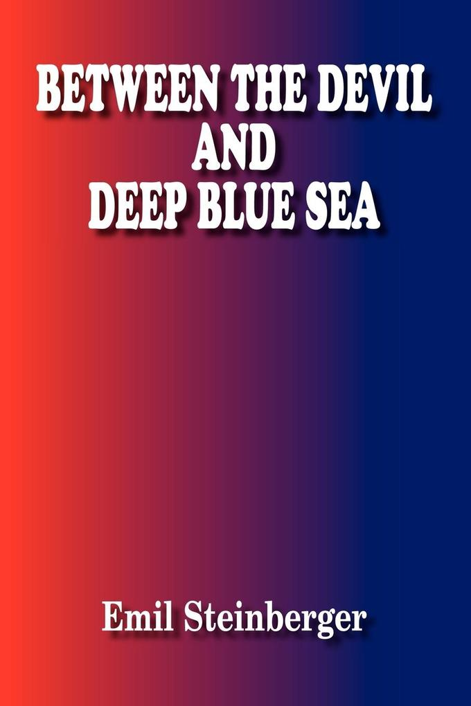 Between the Devil and Deep Blue Sea als Buch