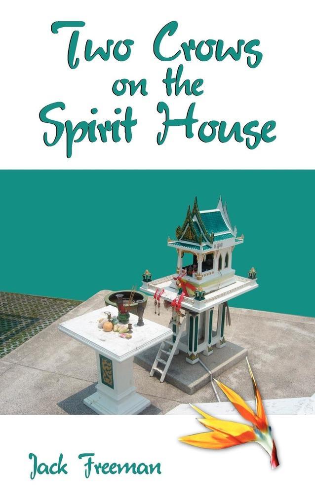 Two Crows on the Spirit House als Taschenbuch