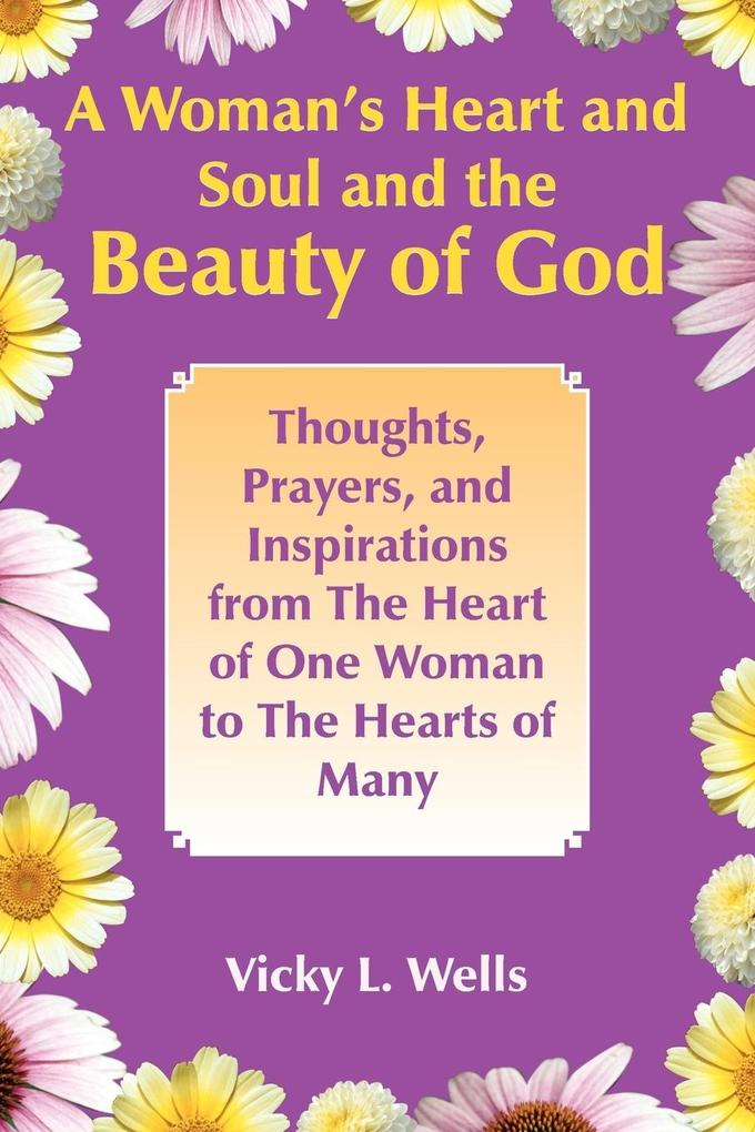 A Woman's Heart and Soul and the Beauty of God als Taschenbuch