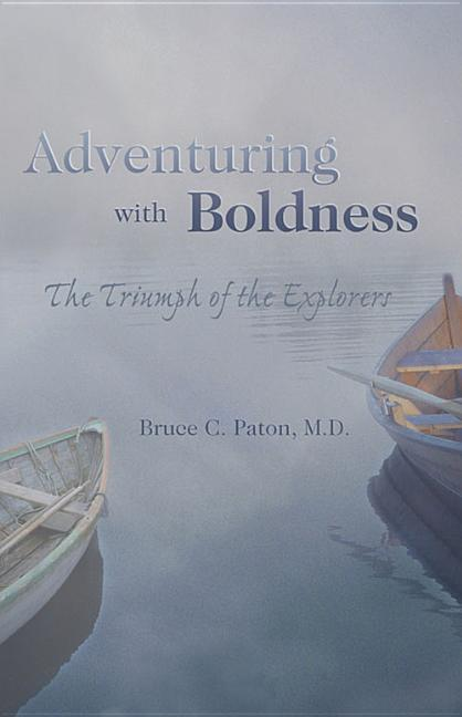 Adventuring with Boldness: The Triumph of the Explorers als Taschenbuch