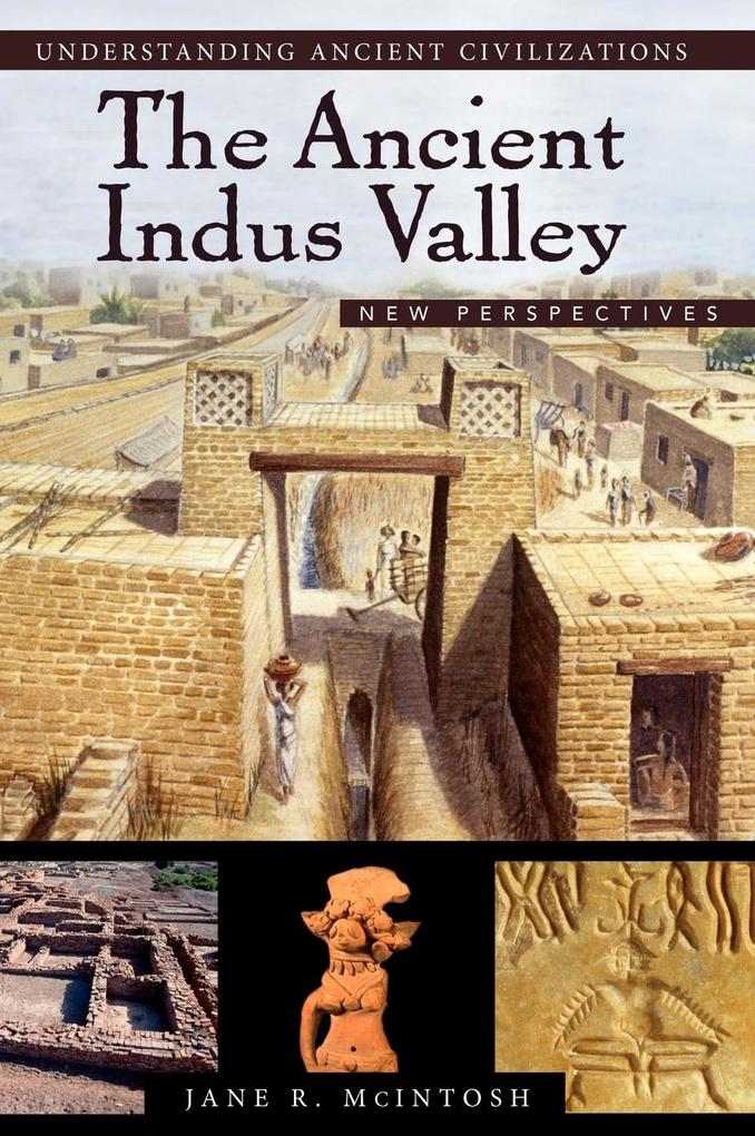 The Ancient Indus Valley: New Perspectives als Buch