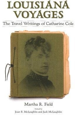 Louisiana Voyages: The Travel Writings of Catharine Cole als Taschenbuch