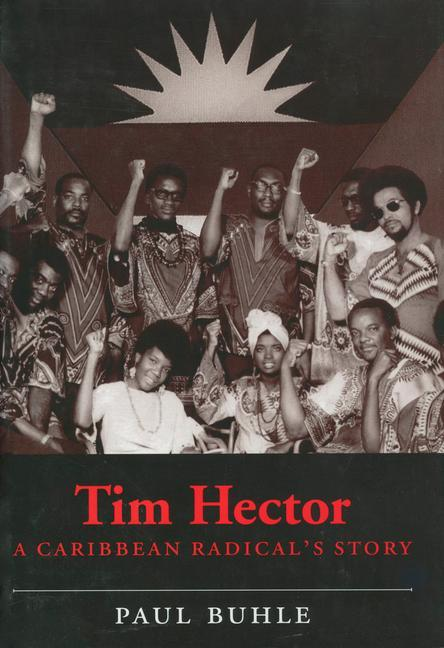 Tim Hector: A Caribbean Radical's Story als Buch