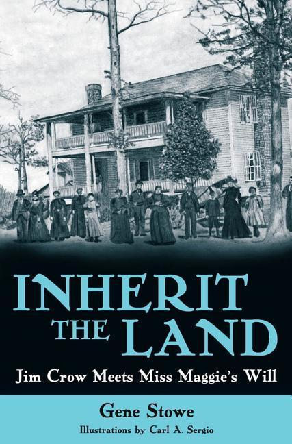 Inherit the Land: Jim Crow Meets Miss Maggie's Will als Buch
