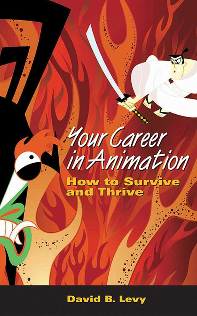 Your Career in Animation: How to Survive and Thrive als Taschenbuch