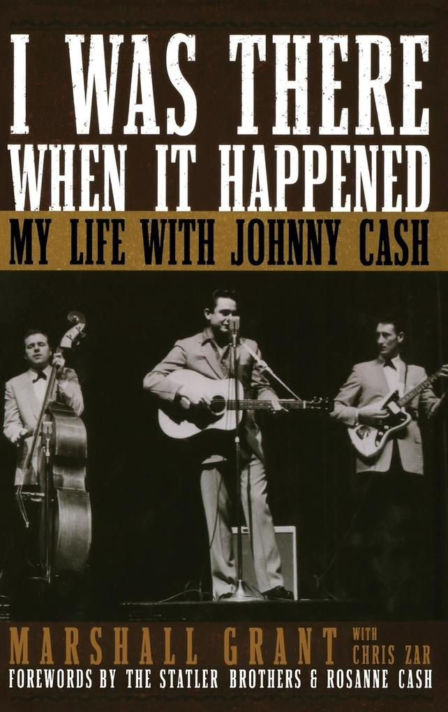 I Was There When It Happened: My Life with Johnny Cash als Buch