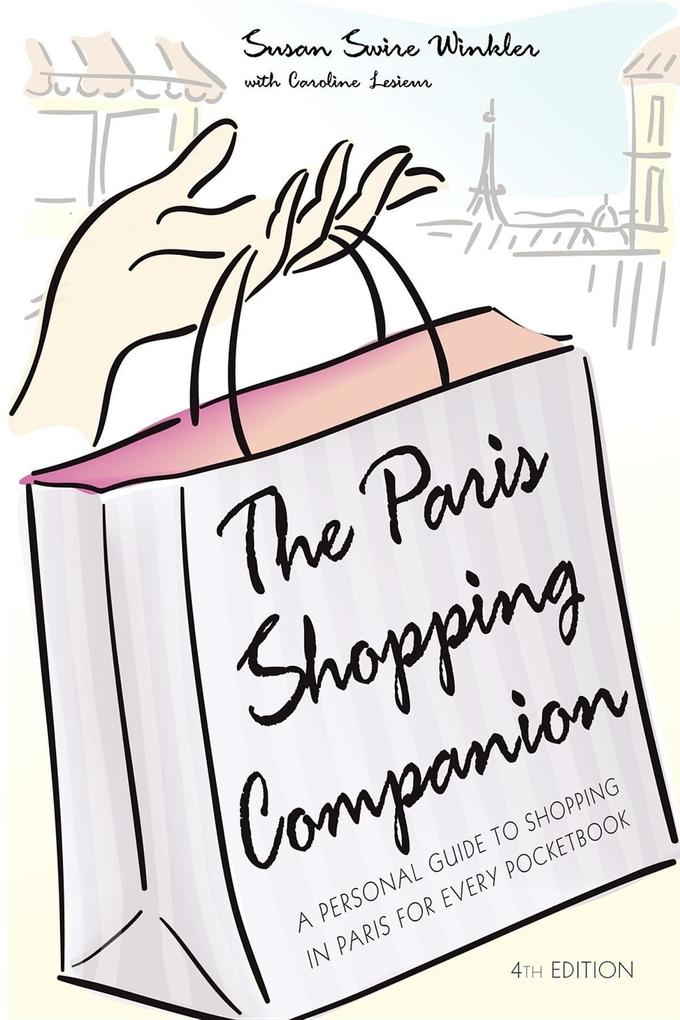 The Paris Shopping Companion: A Personal Guide to Shopping in Paris for Every Pocketbook als Taschenbuch
