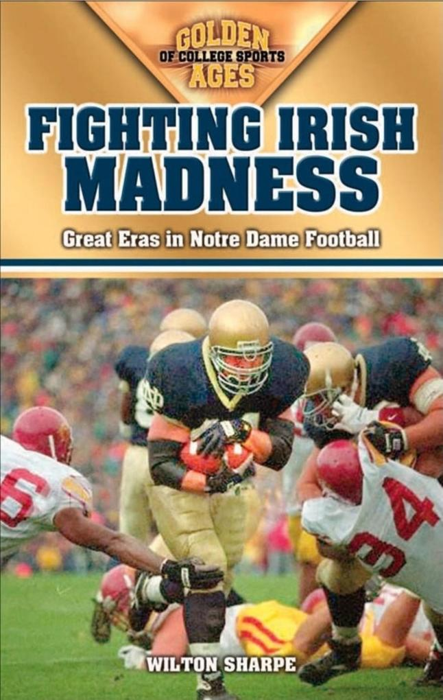 Fighting Irish Madness: Great Eras in Notre Dame Football als Taschenbuch