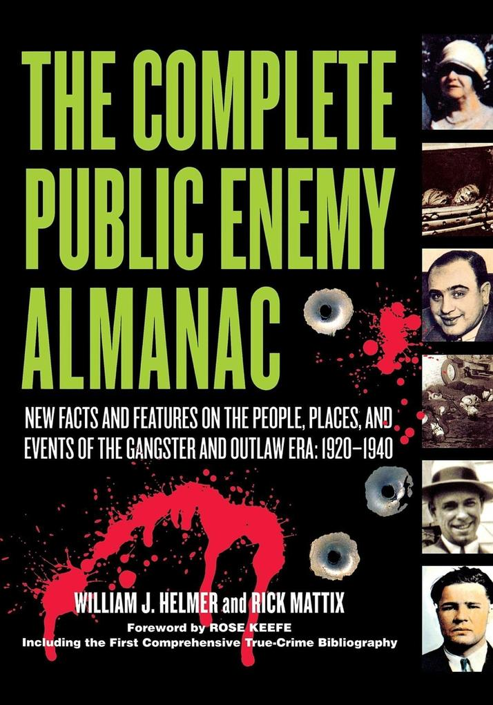 The Complete Public Enemy Almanac: New Facts and Features on the People, Places, and Events of the Gangsters and Outlaw Era: 1920-1940 als Buch