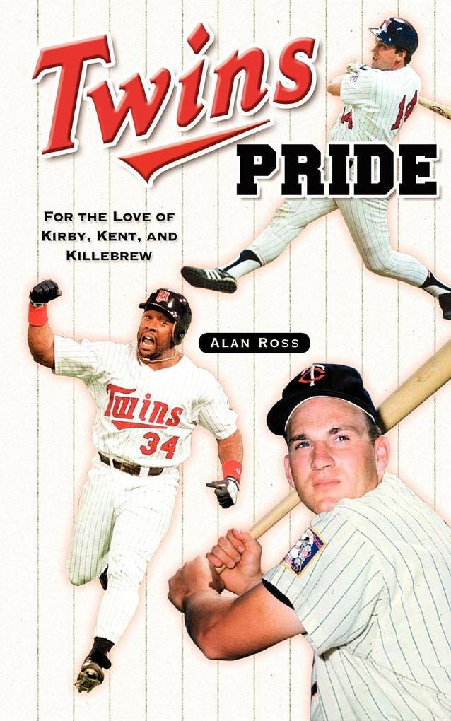 Twins Pride: For the Love of Kirby, Kent, and Killebrew als Taschenbuch