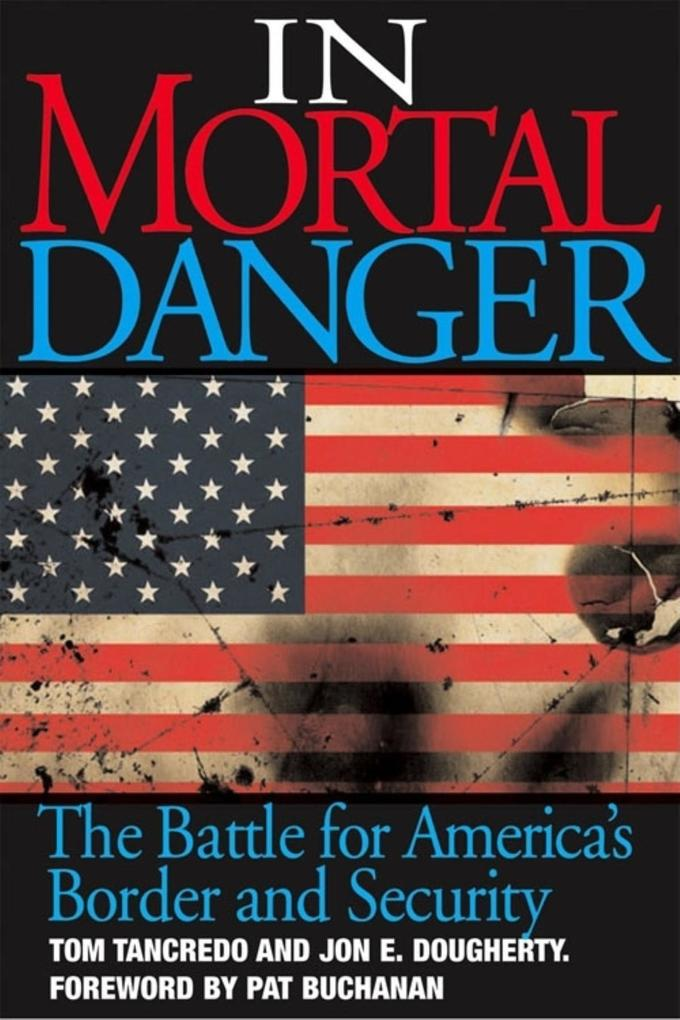 In Mortal Danger: The Battle for America's Border and Security als Buch