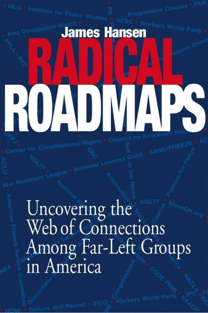 Radical Road Maps: Uncovering the Web of Connections Among Far-Left Groups in America als Buch
