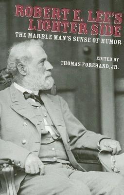 Robert E. Lee's Lighter Side: The Marble Man's Sense of Humor als Taschenbuch