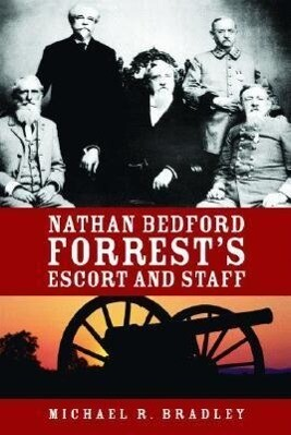 Nathan Bedford Forrest's Escort and Staff als Buch