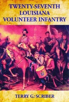 Twenty-Seventh Louisiana Volunteer Infantry als Buch