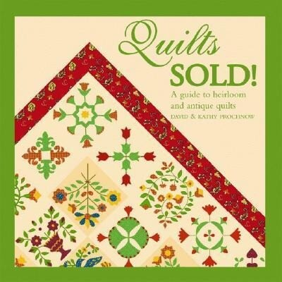 Quilts Sold!: A Guide to Heirloom and Antique Quilts als Buch