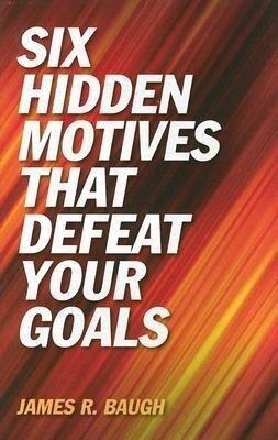 Six Hidden Motives That Defeat Your Goals als Buch