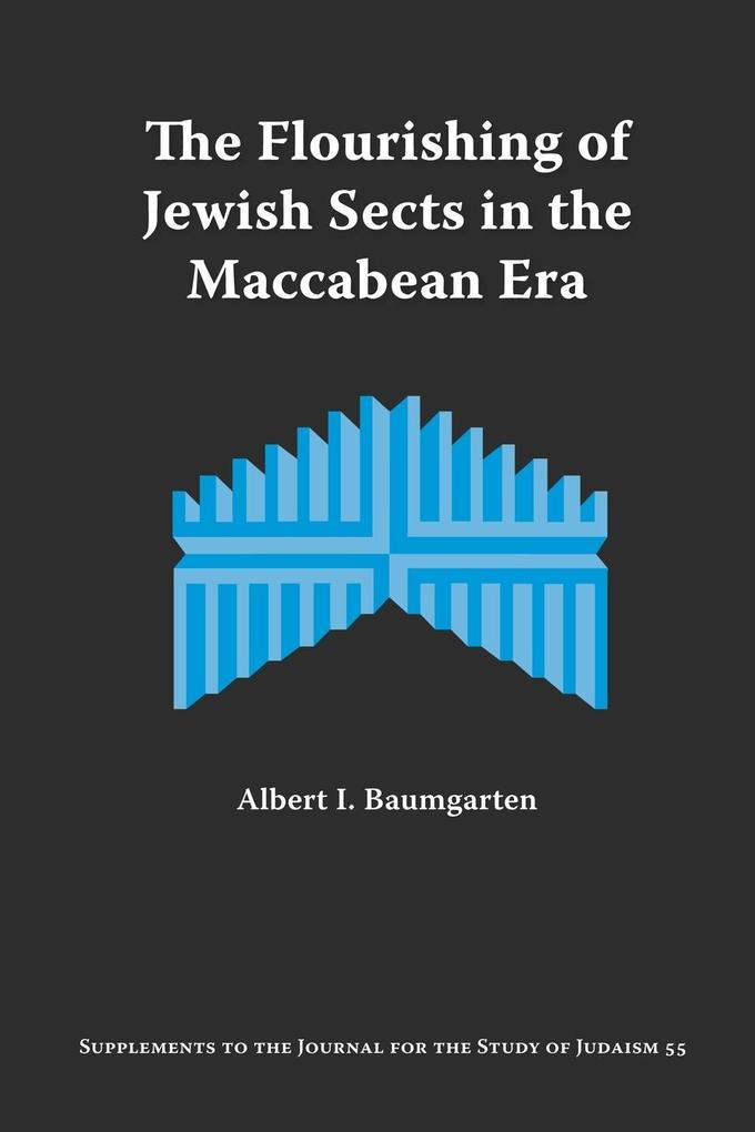The Flourishing of Jewish Sects in the Maccabean Era als Taschenbuch