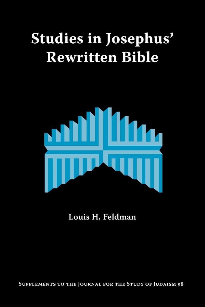 Studies in Josephus' Rewritten Bible als Taschenbuch
