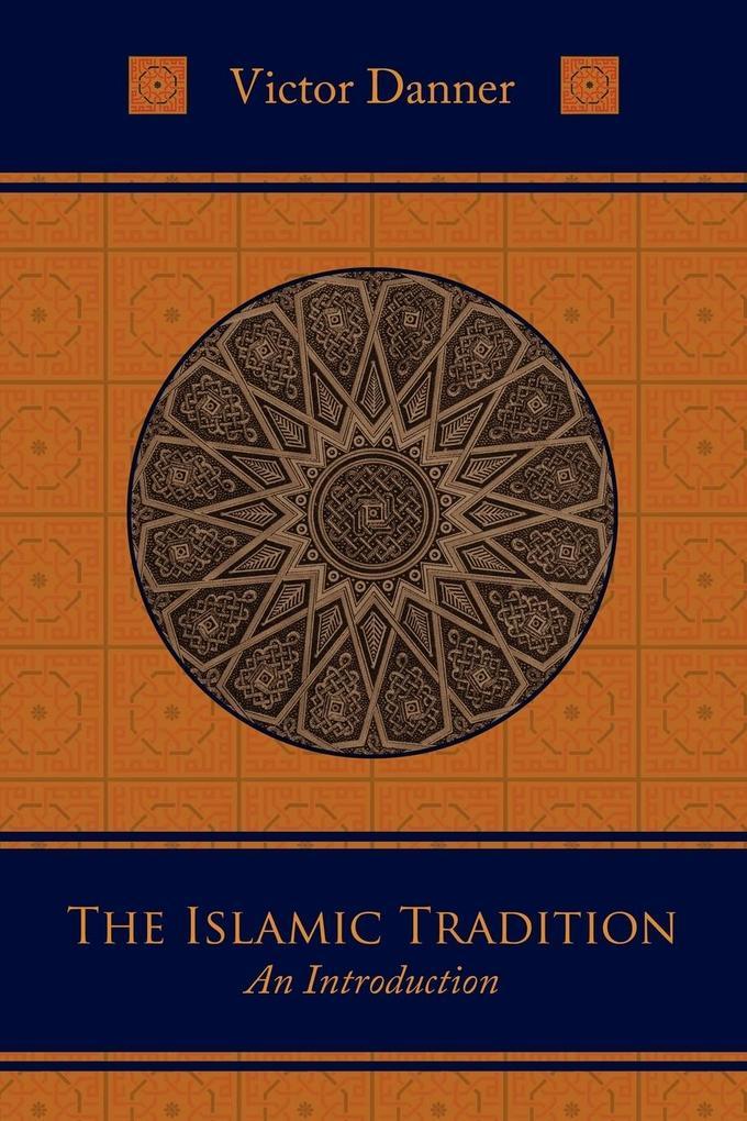 The Islamic Tradition als Taschenbuch