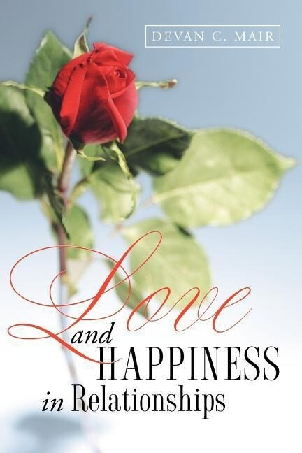 Love and Happiness in Relationships als Taschenbuch