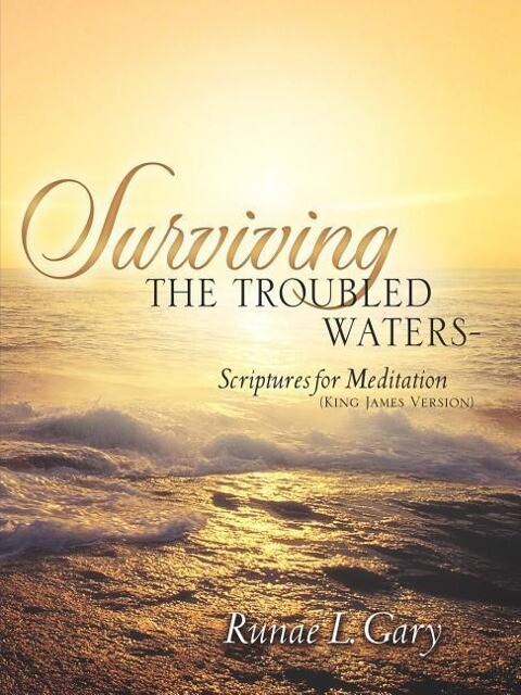 Surviving the Troubled Waters-Scriptures for Meditation (King James Version) als Taschenbuch