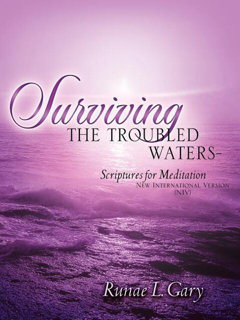 Surviving the Troubled Waters-Scriptures for Meditation (Niv) als Taschenbuch