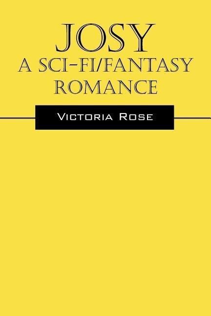 Josy - A Sci-Fi/Fantasy Romance als Taschenbuch