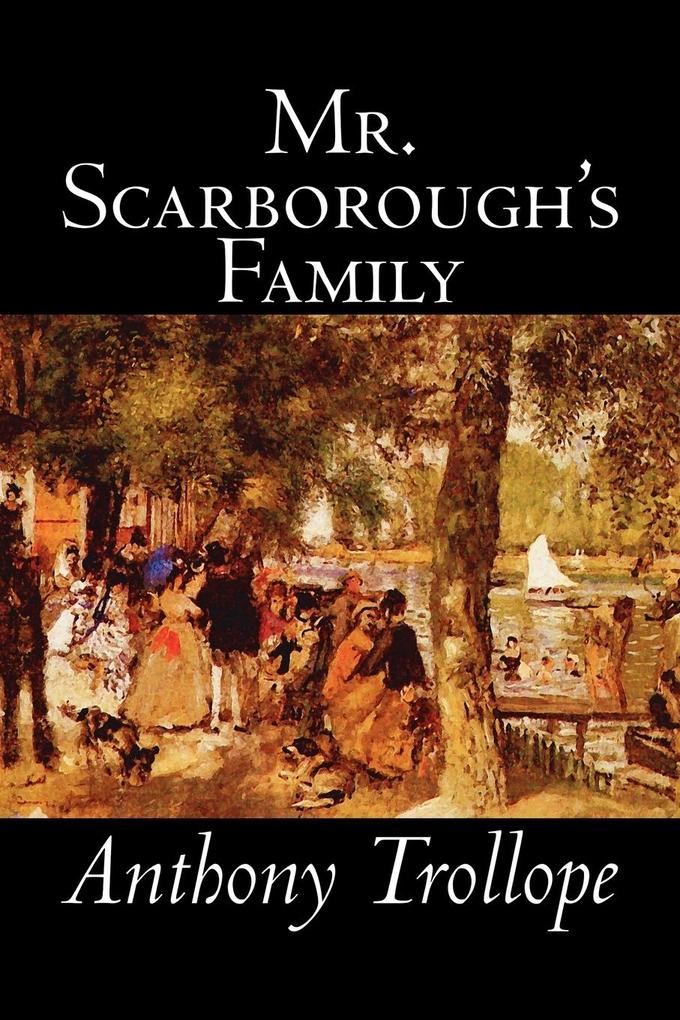 Mr. Scarborough's Family by Anthony Trollope, Fiction, Literary als Taschenbuch