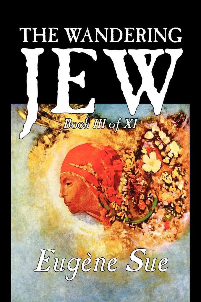 The Wandering Jew, Book III als Taschenbuch