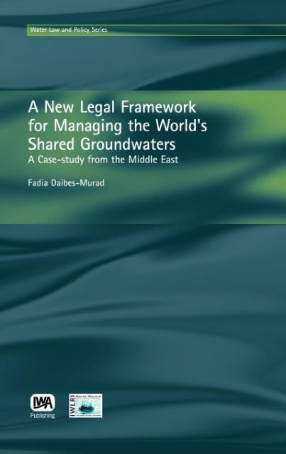 A New Legal Framework for Managing the World's Shared Groundwaters als Buch