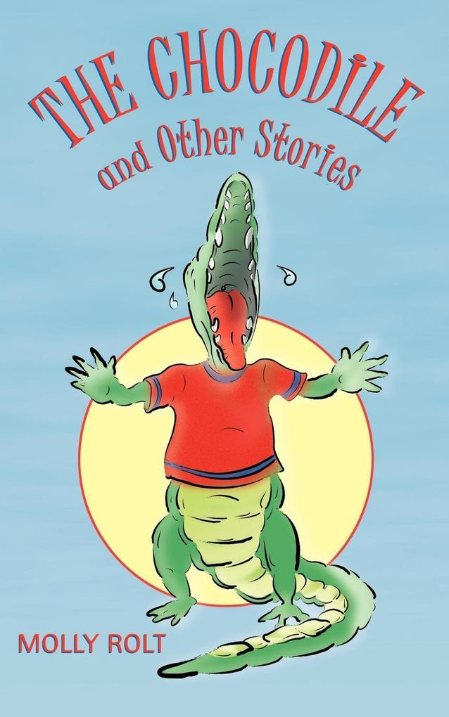 The Chocodile and Other Stories als Taschenbuch