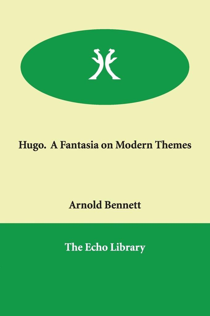 Hugo. a Fantasia on Modern Themes als Buch