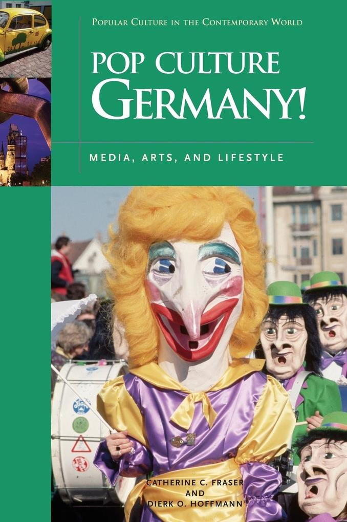 Pop Culture Germany! Media, Arts, and Lifestyle als Buch