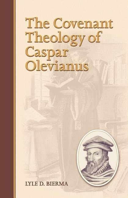 The Covenant Theology of Caspar Olevianus als Taschenbuch