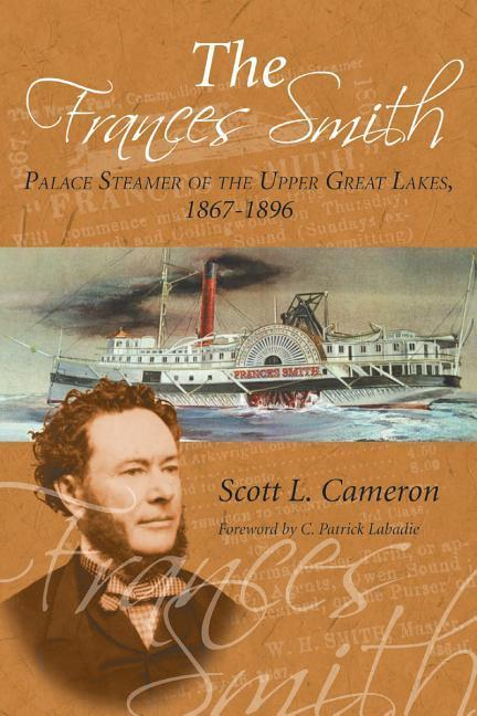The Frances Smith: Palace Steamer of the Upper Great Lakes, 1867-1896 als Taschenbuch