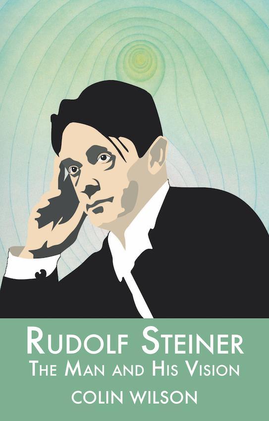 Rudolf Steiner: The Man and His Vision als Taschenbuch