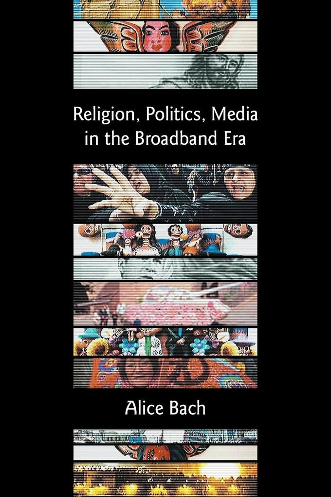 Religion, Politics, Media in the Broadband Era als Taschenbuch