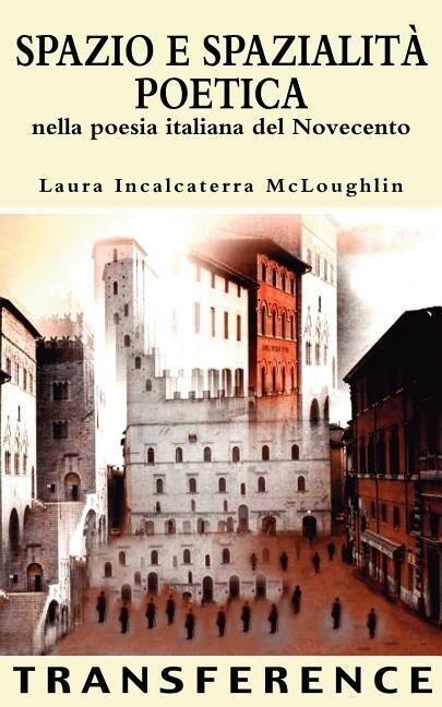 Spazio E Spazialita Poetica Nella Poesia Italiana del Novecento als Taschenbuch
