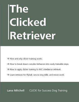 The Clicked Retriever als Taschenbuch