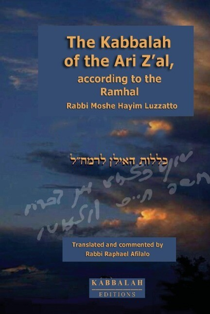 The Kabbalah of the Ari Z'al, according to the Ramhal als Buch