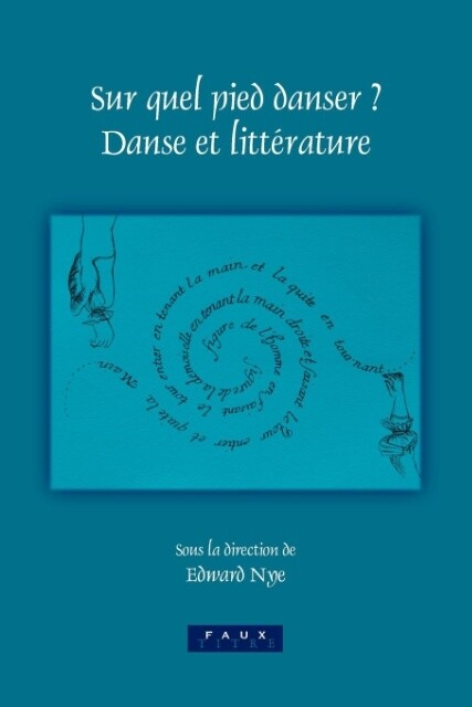 Sur Quel Pied Danser?: Danse Et Litterature als Taschenbuch