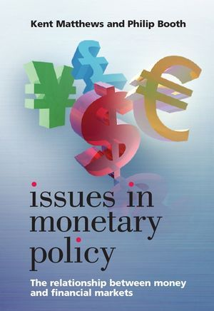 Issues in Monetary Policy: The Relationship Between Money and the Financial Markets als Buch