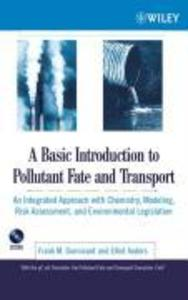 A  Basic Introduction to Pollutant Fate and Transport: An Integrated Approach with Chemistry, Modeling, Risk Assessment, and Environmental Legislatio als Buch