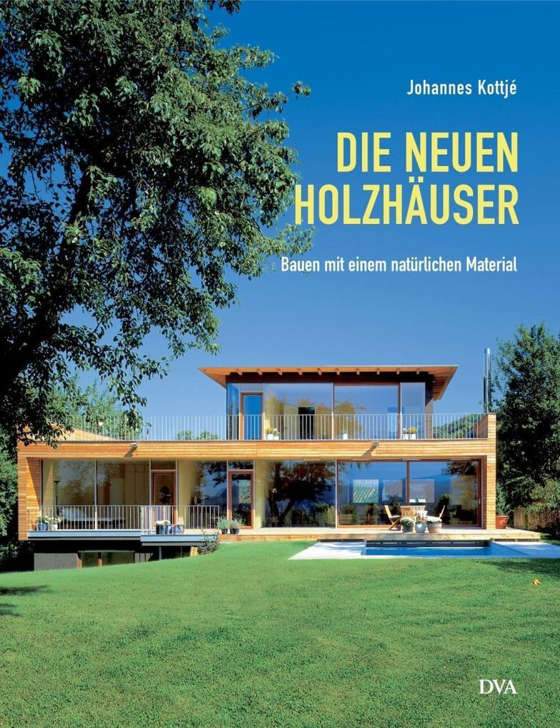 Die neuen Holzhäuser als Buch von Johannes Kottjé