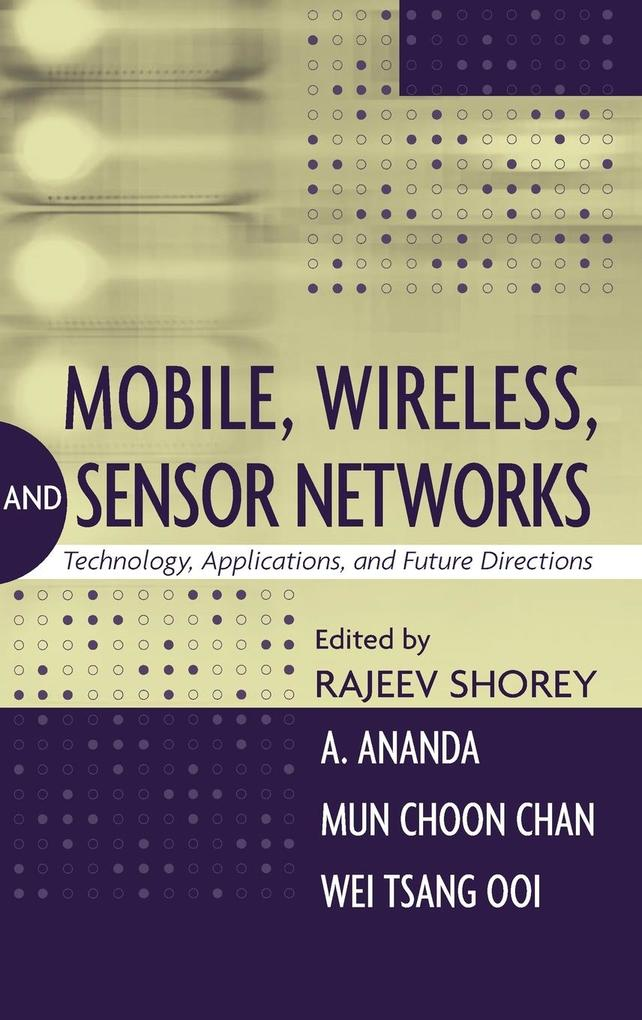 Mobile, Wireless and Sensor Networks: Technology, Applications and Future Directions als Buch